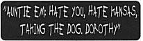 """AUNTIE EM: HATE YOU, HATE KANSAS, TAKING THE DOG. DOROTHY"" - Product Image"