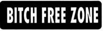 BITCH FREE ZONE - Product Image