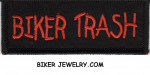 "Biker Trash  Biker Patch  1 1/2 "" x 4""  Two Colors  FREE SHIPPING - Product Image"