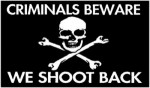 "CRIMINALS BEWARE WE SHOOT BACK (Skull & Crossbones)3"" x 4"" - Product Image"