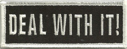 """DEAL WITH IT !Biker Patch1 1/2 """" x 4""""FREE SHIPPING - Product Image"""