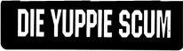 DIE YUPPIE SCUM - Product Image