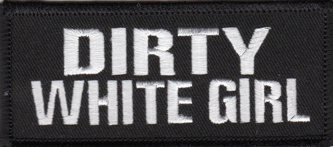 "DIRTY WHITE GIRL Biker Patch1 1/2 "" x 4""FREE SHIPPING - Product Image"