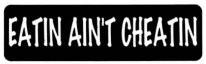 EATIN AIN'T CHEATIN - Product Image