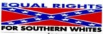 EQUAL RIGHTS FOR SOUTHERN WHITES (Confederate Flag) - Product Image