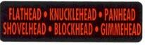 FLATHEAD- KNUCKLEHEAD- PANHEAD- SHOVELHEAD- BLOCKHEAD- GIMMEHEAD - Product Image