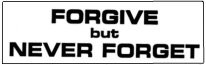 FORGIVE BUT NEVER FORGET - Product Image