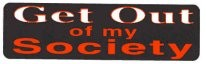 Get Out of my Society - Product Image