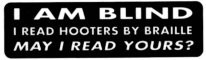 I AM BLIND I read hooters by braille MAY I READ YOURS? - Product Image