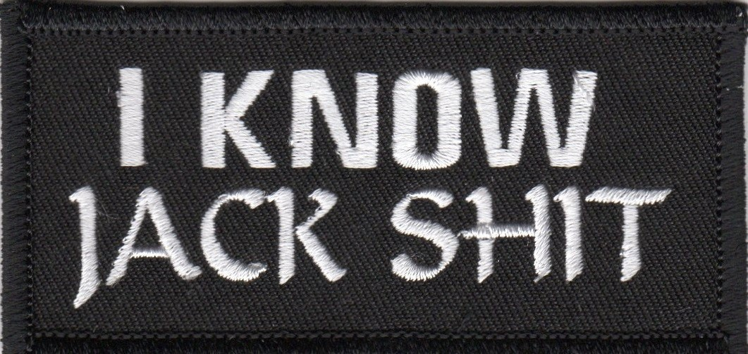 "I KNOW JACK SHITBiker Patch3 1/2 "" x 1 1/2 ""FREE SHIPPING - Product Image"