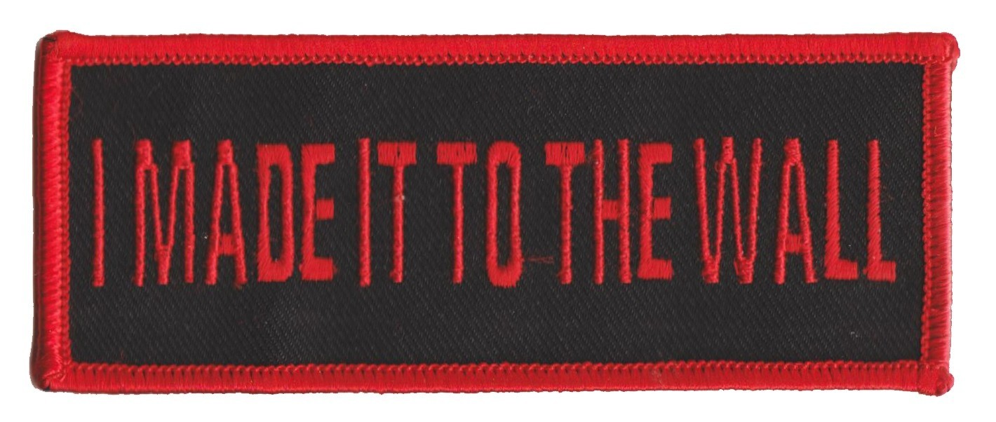 "I Made It To The Wall Biker Patch4 1/4 "" x 1 3/4 ""FREE SHIPPING - Product Image"