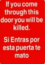 "If you come through this door you will be killed. Si entras por esta puerta te mato3"" x 4"" - Product Image"