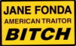 "JANE FONDAAMERICA TRAITOR BITCH3"" x 4"" - Product Image"