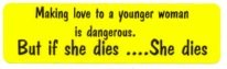 Making love to a younger woman is dangerous. But if she dies...She dies.  - Product Image