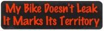 MY BIKE DOESN'T LEAK- IT MARKS IT'S TERRITORY - Product Image