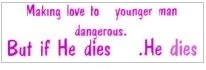 Making love to a younger man is dangerous. But if He dies...He dies - Product Image