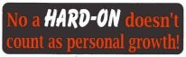 No a HARD-ON doesn't count as personal growth! - Product Image