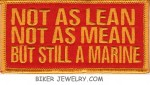 "NOT AS LEAN  NOT AS MEAN  BUT STILL A MARINE  Military Patch  4"" x 2""  FREE SHIPPING - Product Image"
