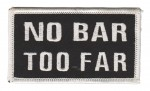 "No Bar Too FarBiker Patch4"" x 1 3/4 ""FREE SHIPPING - Product Image"