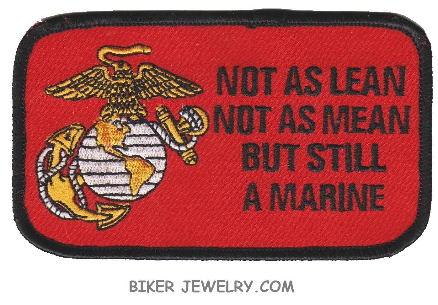 "Not As Lean Not As Mean But Still A Marine  Military Patch  4 1/2 "" x 2 3/4 ""  FREE SHIPPING  - Product Image"
