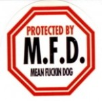 PROTECTED MY M.F.D. (Mean Fuckin' Dog) - Product Image