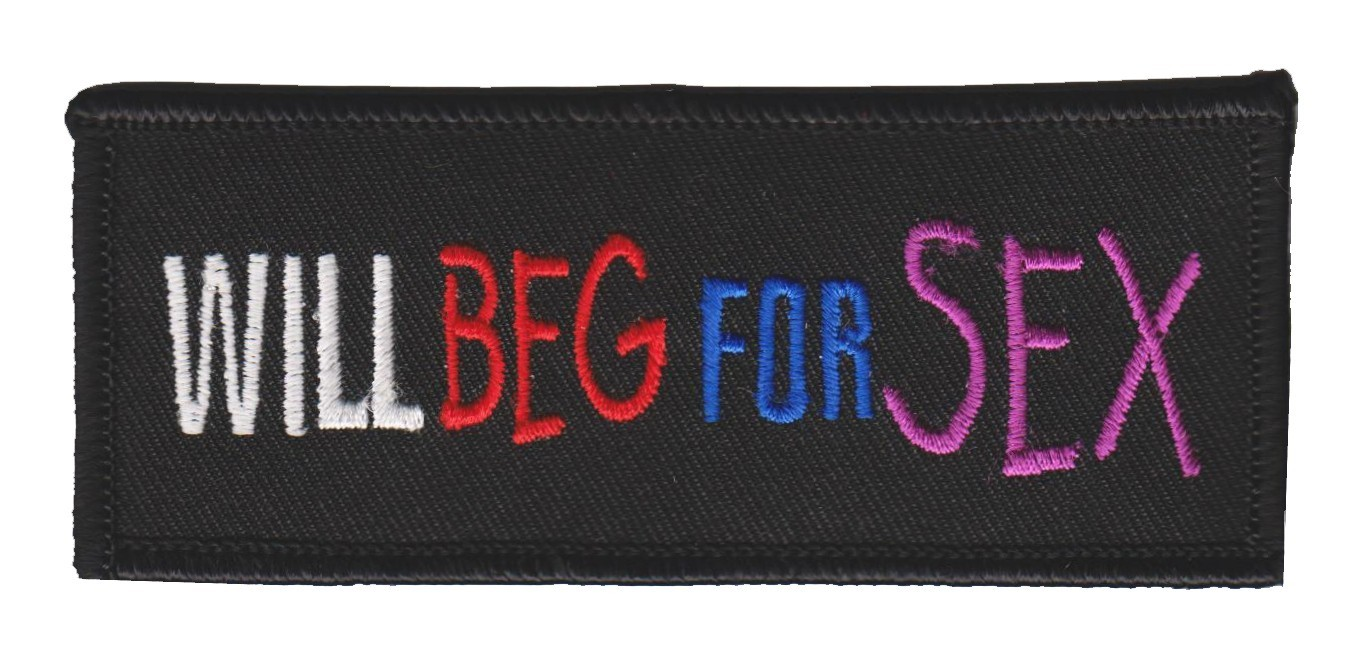 "Will Beg For Sex Biker Patch4 1/4 "" x 1 3/4 ""FREE SHIPPING - Product Image"