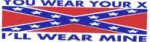YOU WEAR YOUR X I'LL WEAR MINE (Confederate Flag) - Product Image