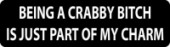 BEING A CRABBY BITCH IS JUST PART OF MY CHARM - Product Image