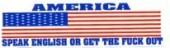 AMERICA SPEAK ENGLISH OR GET THE FUCK OUT (American Flag) - Product Image