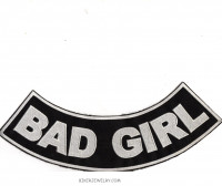 "BAD GIRL  Lower Rocker  Motorcycle Biker Patch  11"" X 3""  FREE SHIPPING - Product Image"