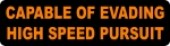 CAPABLE OF EVADING HIGH SPEED PURSUIT - Product Image