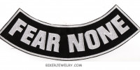"FEAR NONE  Lower Rocker  Motorcycle Biker Patch   2 Color Choices  11"" X 3""  FREE SHIPPING - Product Image"