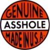 GENUINE ASSHOLE MADE IN U.S.A.