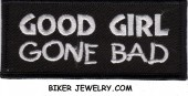 "GOOD GIRL GONE BAD  Biker Patch  1 1/2"" x 4""  Two Colors  FREE SHIPPING - Product Image"
