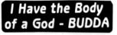 I Have the Body of a God - BUDDA - Product Image