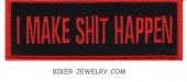 """I MAKE SHIT HAPPEN  Motrocycle Biker Patch  1 1/2 """" x 4""""  Two Colors  FREE SHIPPING - Product Image"""