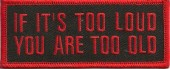 "If It's Too Loud You Are Too Old Motorcycle Biker Patch4 1/2"" x 2""FREE SHIPPING - Product Image"