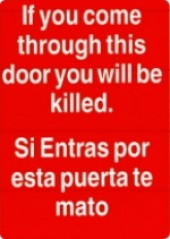 "If you come through this door you will be killed. Si entras por esta puerta te mato3"" x 4"" - Product Image"