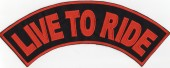 "LIVE TO RIDETop RockerMotorcycle Biker Patch11"" X 2 3/4 "" FREE SHIPPING - Product Image"