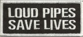 """LOUD PIPES  SAVE LIVES  Biker Patch  1 1/2 """" x 4""""  Available in 3 Colors  FREE SHIPPING - Product Image"""