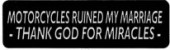 MOTORCYCLES RUINED MY MARRIAGE -THANK GOD FOR MIRACLES- - Product Image