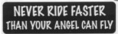 NEVER RIDE FASTER THAN YOUR ANGEL CAN FLY - Product Image