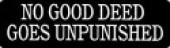 NO GOOD DEED GOES UNPUNISHED - Product Image