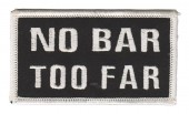 "No Bar Too FarBiker Patch4"" x 1 3/4""FREE SHIPPING - Product Image"