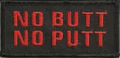 "No Butt No PuttBiker Patch1 1/2"" x 3 1/2""FREE SHIPPING - Product Image"