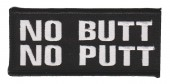 "No Butt No PuttBiker Patch1 3/4"" x 4""FREE SHIPPING - Product Image"