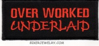 "OVER WORKED  UNDERLAID Motorcycle Biker Patch  1 1/2"" x 4"" FREE SHIPPING - Product Image"