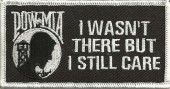 "OUT OF STOCKPOW*MIAI WASN'T THERE BUT I STILL CAREMilitary Patch2"" x 4""FREE SHIPPING - Product Image"