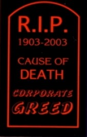"R.I.P. 1903-2003 CAUSE OF DEATH...CORPORATE GREED2"" x 3"" - Product Image"