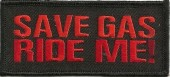 "Save Gas, Ride MeMotorcycle Biker Patch2"" x 3 1/2""FREE SHIPPING - Product Image"